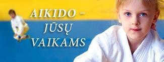 Aikido - Jūsų vaikams.